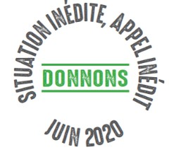Situation inédite, appel inédit : donnons