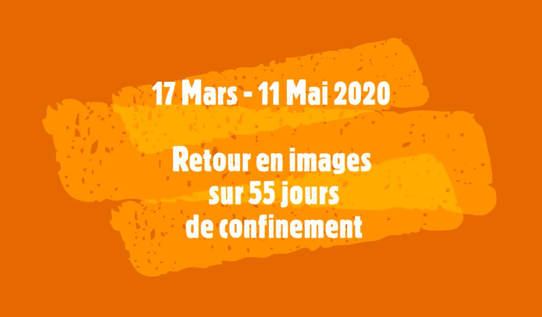 17 mars – 11 Mai : 55 jours de Confinement